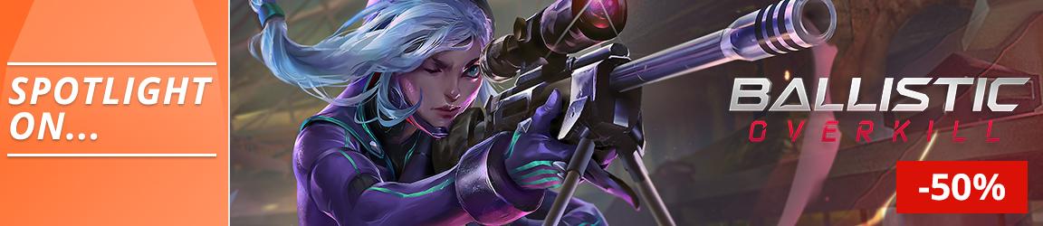 Spotlight on Ballistic Overkill - 50% off