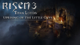 Risen 3: Titan Lords - Uprising of the Little Guys
