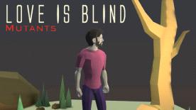 Love is Blind: Mutants