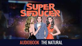 Super Seducer - The Natural (Audiobook)
