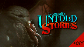 Lovecraft's Untold Stories + OST