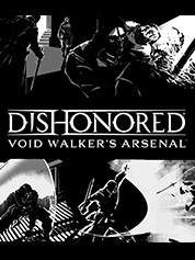 Dishonored®: Void Walker