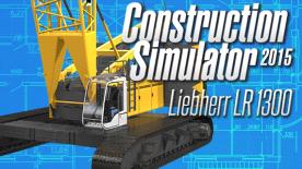 Construction Simulator 2015: Liebherr LR1300