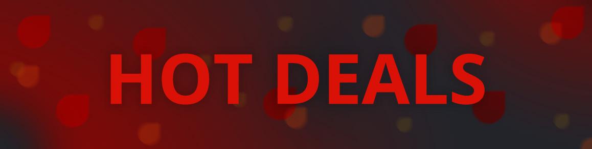 Sizzling Hot Deals!