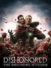 Dishonored®: The Brigmore Witches™