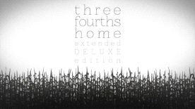 Three Fourths Home: Extended Deluxe Edition