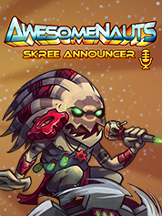 Awesomenauts: Skree Announcer