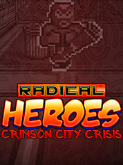 Radical Heroes: Crimson City Crisis