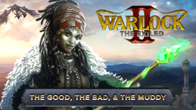 Warlock 2: The Exiled - The Good the Bad & the Muddy