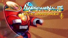 Awesomenauts - SUSI Announcer